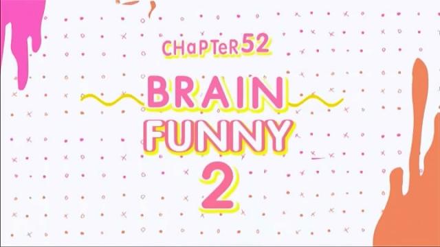 ดูรายการย้อนหลัง Chapter 52 Brain Funny 2, เฮ้ยจริงหรอ