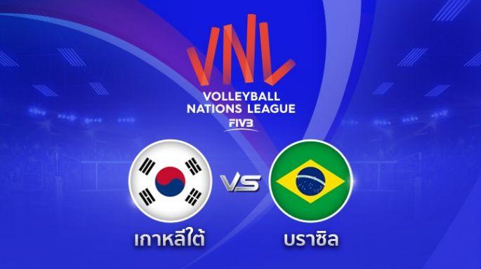 ดูรายการย้อนหลัง เกาหลีใต้ พ่าย บราซิล 1 - 3 | เซตที่ 4 (จบ) | 29-05-2018
